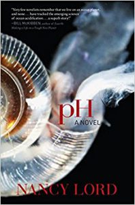 "Book cover for Nancy Lord's book, ""pH: A Novel"""